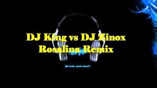 dj king vs dj zinox - rosalina remix