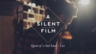 Queen of a Sad Land // The Sycamore Tapes // A Silent Film