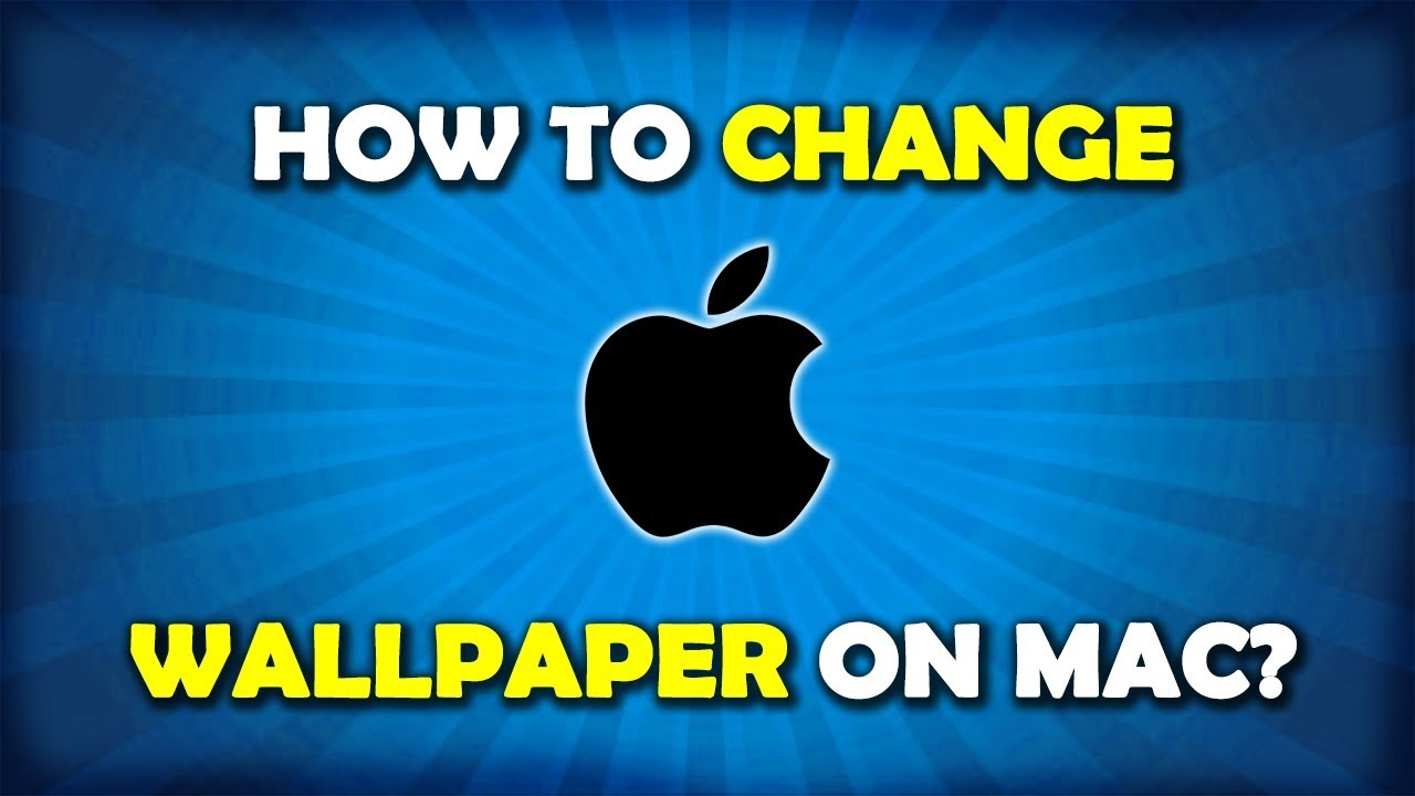 How To Change Wallpaper On Mac To Your Own Picture?