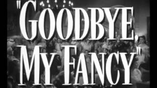 GOODBYE, MY FANCY (1951) Trailer