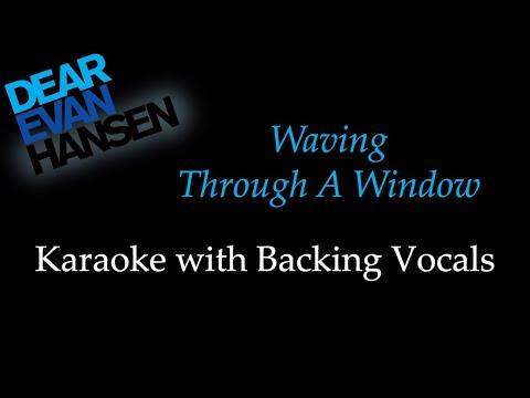 Dear Evan Hansen - Waving Through A Window - Karaoke with Backing Vocals
