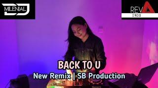 Dj Back To U    New Remix SB Production 2020 ft. REVA INDO