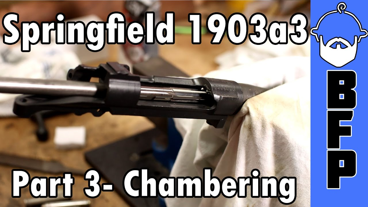 1903a3 Build- Part 3- Chambering