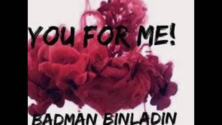 badman-binladin---you-for-me