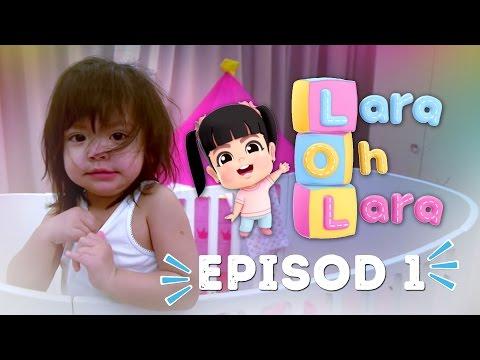 Lara Oh Lara: Episod 1
