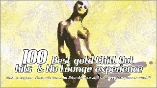 River - Lonesome - 100 Best gold Chill Out hits & Nu Lounge experience
