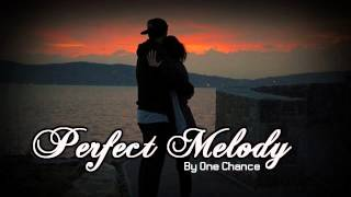 Watch One Chance Perfect Melody video