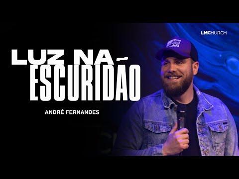 LUZ NA ESCURIDÃO  | ANDRE FERNANDES | LAGOINHA MIAMI CHURCH