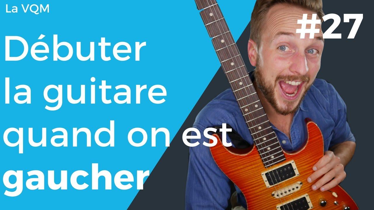 Comment débuter la guitare quand on est gaucher ? - YouTube