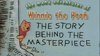 The Many Adventures Of Winnie The Pooh:The Story Behind The Masterpiece
