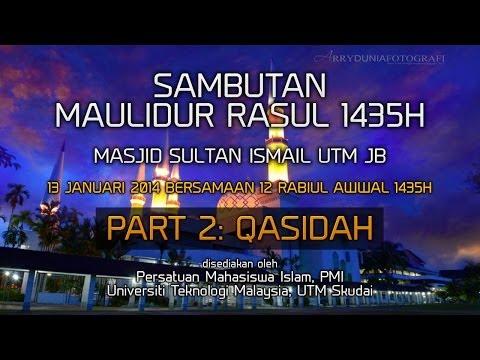 Maulidurrasul 1435H - MSI UTM JB Part 2 (Qasidah)
