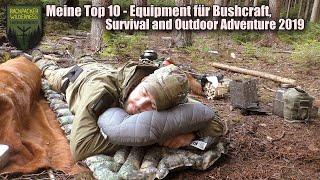 Meine Top 10 - Equipment für Bushcraft, Survival and Outdoor Adventure 2019