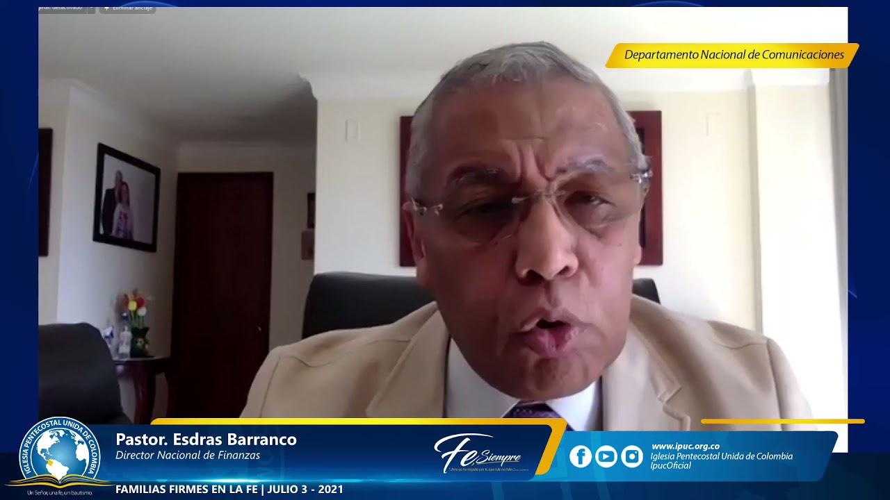 FAMILIAS FIRMES EN LA FE | Pastor Esdras Barranco