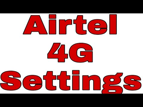 Airtel 4G APN Settings for Android I Airtel 4G Internet Settings