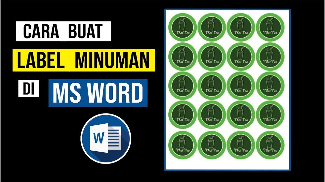 CARA MEMBUAT LABEL MINUMAN DI MICROSOFT WORD