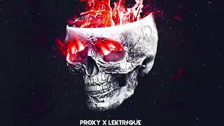 PROXY X Lektrique Break Your Skull