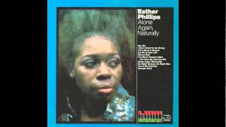 Ester Phillips - I`ve Never Found a Man (To Love Me Like You do)