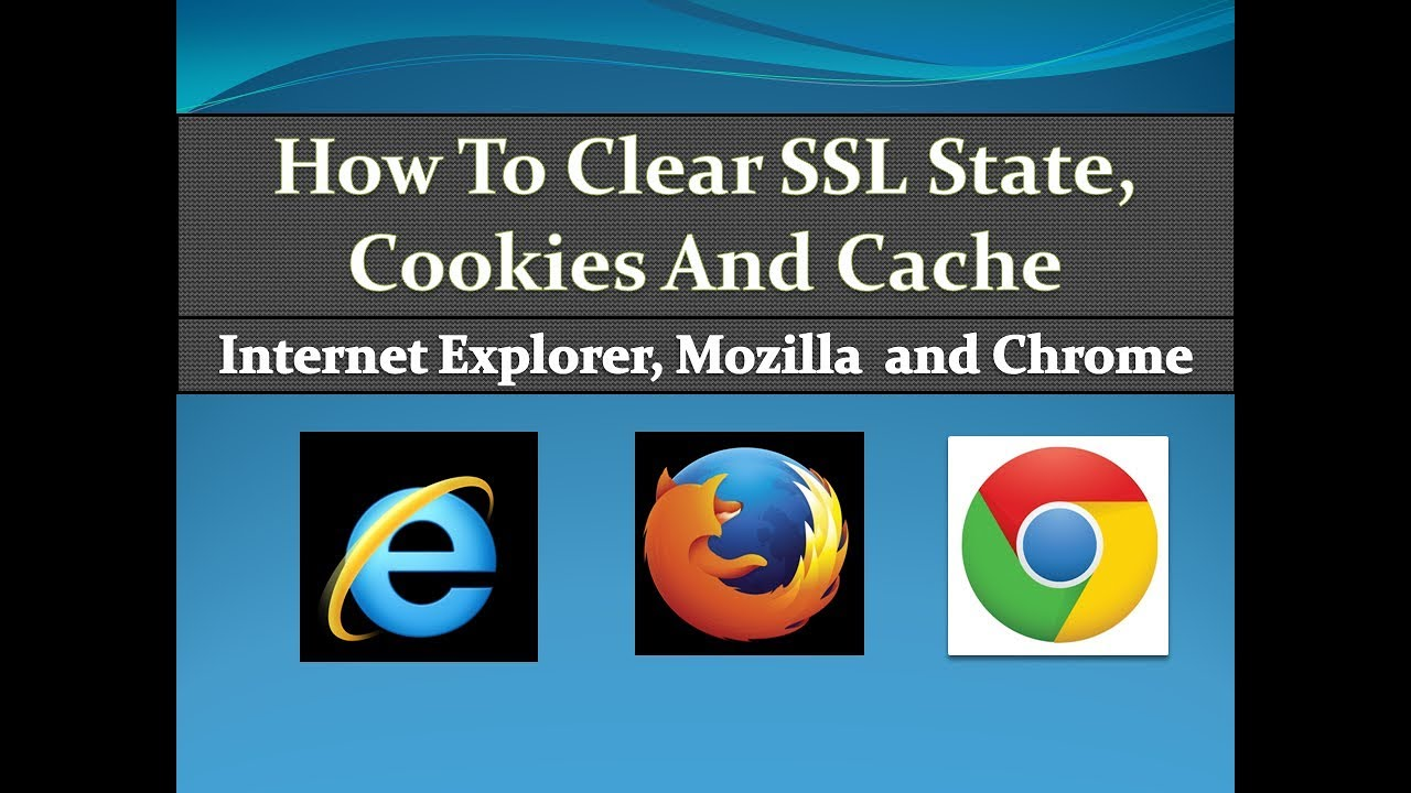 How To Clear Ssl State Cookies And Cache In Internet Explorer