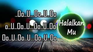Aron Ashab - Halalkan Mu lirik [BooM!!]