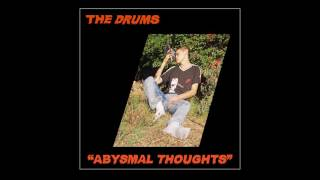 "The Drums - ""Abysmal Thoughts"" (Full Album Stream)"