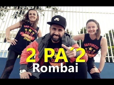 2 PA´ 2   Rombai L Zumba® L Choreography L CIa Art Dance