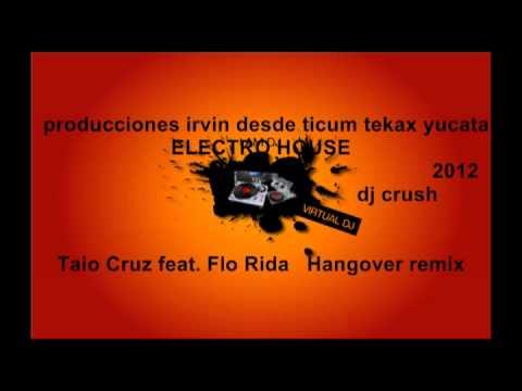 Taio Cruz feat. Flo Rida   Hangover DJCrush Remix.mp4