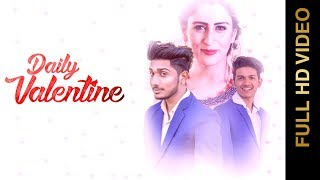 DAILY VALENTINE (FULL VIDEO ) | SACHIN RAO & THE SAM AGARWAL | NEW PUNJABI SONG 2018 | AMAR AUDIO