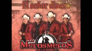 EL SEÑOR DINERO - LOS MEROS MEROS DE LA SIERRA 2015