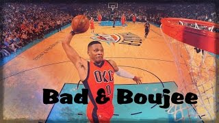 Russell Westbrook Mix- Bad & Boujee ᴴᴰ