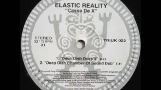 Elastic Reality  -  Cassa De X (Deep Dish Does X)