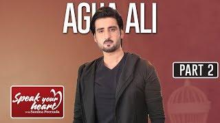 Agha Ali   Part II   Speak Your Heart With Samina Peerzada