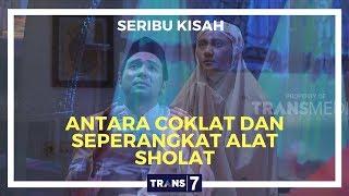 Download Mp3  Full  Seribu Kisah | Antara Coklat Dan Seperangkat Alat Sholat  12/02/18