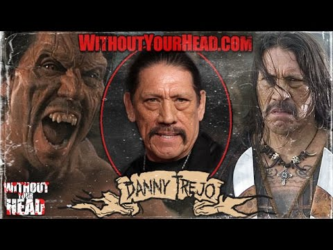 Danny Trejo of Machete interview from Without Your Head Horror Podcast
