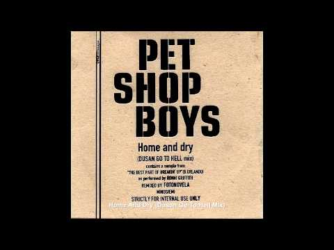 Pet Shop Boys - Home And Dry (Dusan Go To Hell Mix) Remixed by Fotonovela