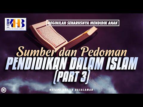 Beginilah Seharusnya Mendidik Anak - Sumber Dan Pedoman Dalam Pendidikan Islam (Part 3)