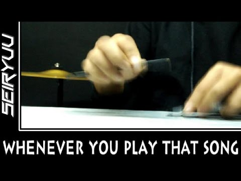 WHENEVER YOU PLAY THAT SONG - Huh Gak - Pen Tapping cover by Seiryuu