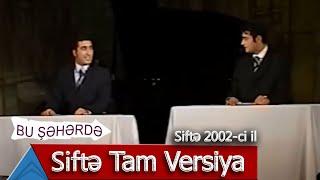Bu Şəhərdə - Siftə konserti Tam Versiya (2002)