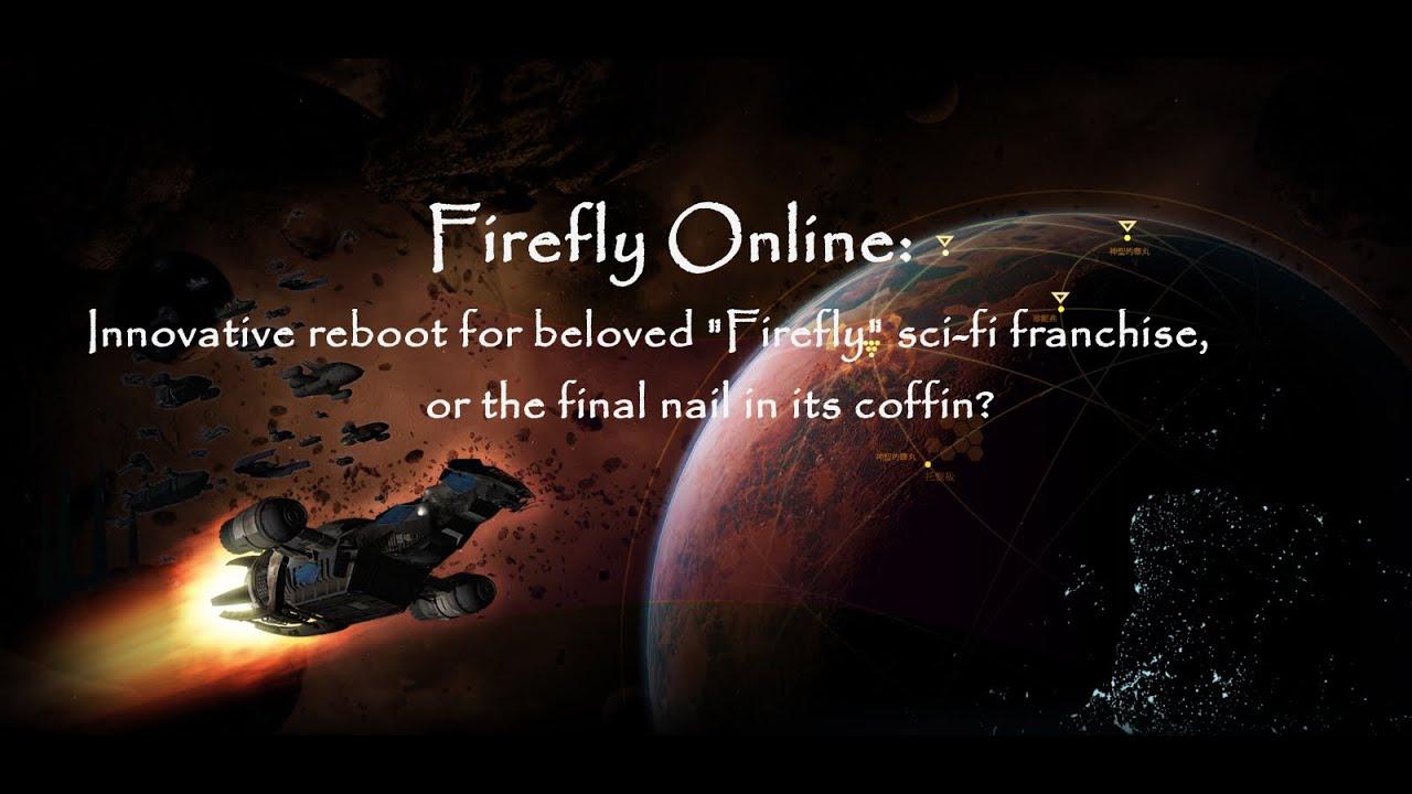 Firefly Online - Innovative Reboot, or Death of a Fandom?
