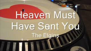 Heaven Must Have Sent You  The Elgins