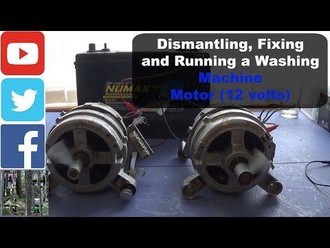 Dismantling, Fixing and Running a Washing Machine Motor on 12 volts | Really Detailed Video |