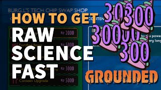 How to get Raw Science Grounded (Fast Science farm Exploit Bug)