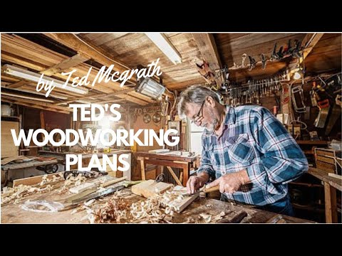 Ted's Woodworking Plans Review - Ted Mcgrath Woodworking (2019)