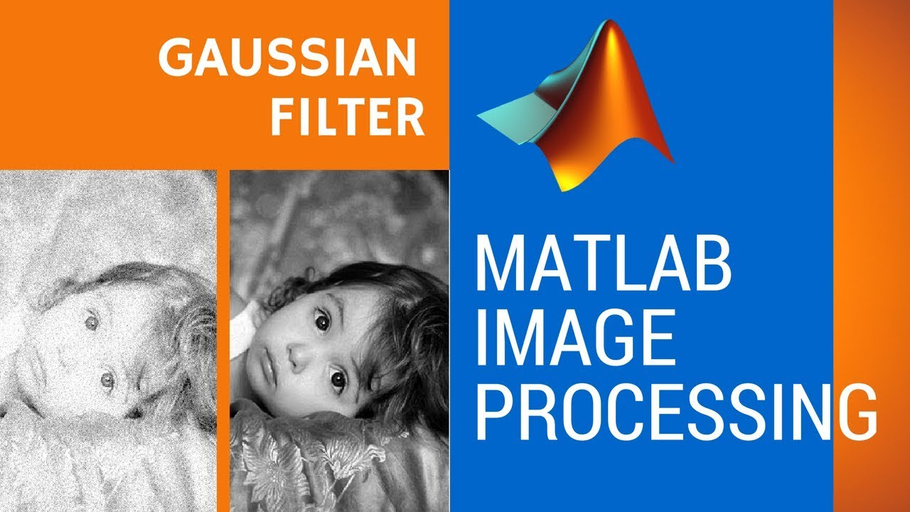 Gaussian filter implementation in Matlab for smoothing images (Image  Processing Tutorials)