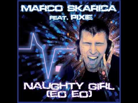 MARCO SKARICA feat PIXIE Naughty Girl (Eo Eo) MARIO JAY BEE MIX