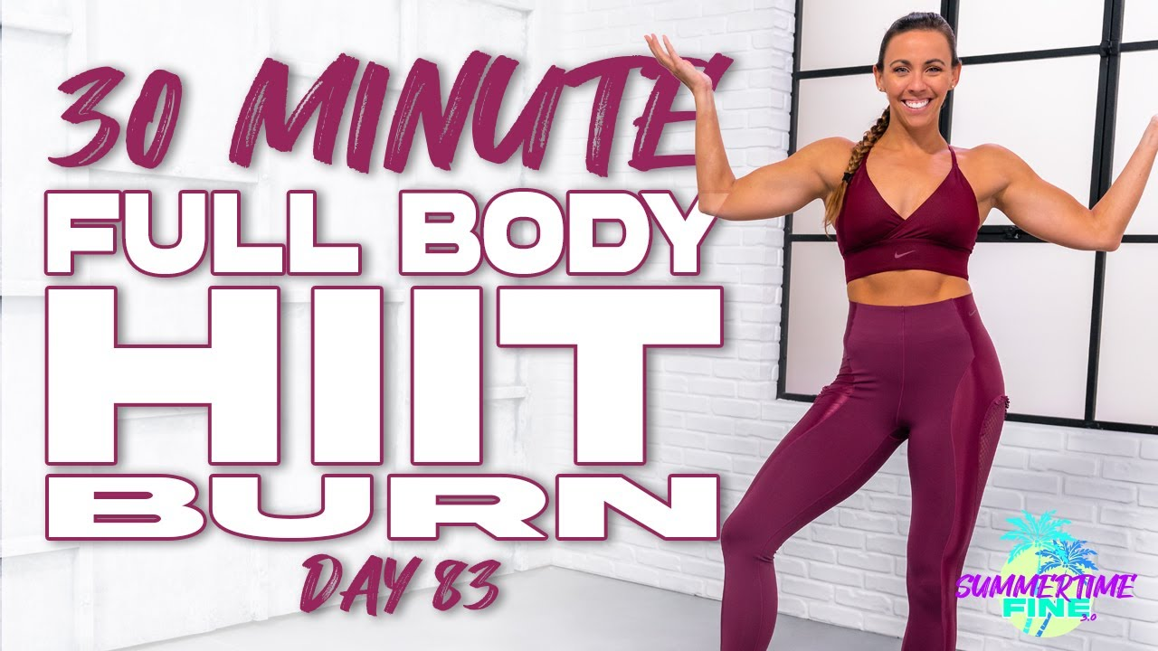 30 Minute NO EQUIPMENT NEEDED Full Body HIIT Burn Workout | Summertime Fine 3.0 - Day 83