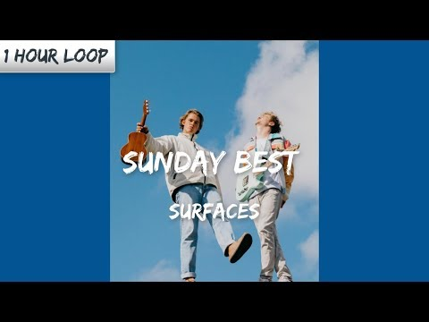 Surfaces - Sunday Best ( 1 HOUR LOOP)