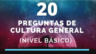 20 PREGUNTAS DE CULTURA GENERAL (NIVEL BÁSICO)