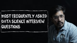 Most frequently asked Data Science Interview Questions(2020)