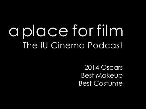 A Place For Film - Oscars 2014 - Best Makeup and Best Costume