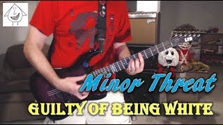 Minor Threat Guilty Of Being White Guitar Cover Tab in description